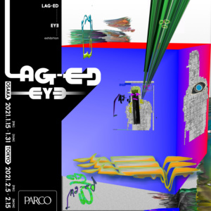 """LAG-ED"" EY∃ exhibition"