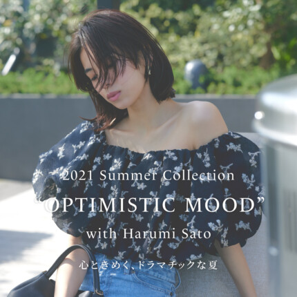 "2021 Summer Collection ""OPTIMISTIC MOOD"" with Harumi Sato"