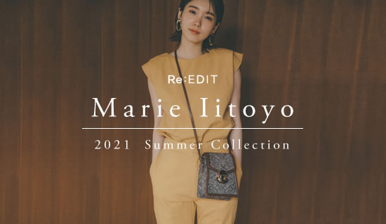 ReEDIT × 飯豊まりえ 2021 SUMMER COLLECTION
